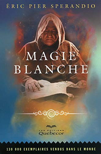 9782764015827: Magie blanche (French Edition)