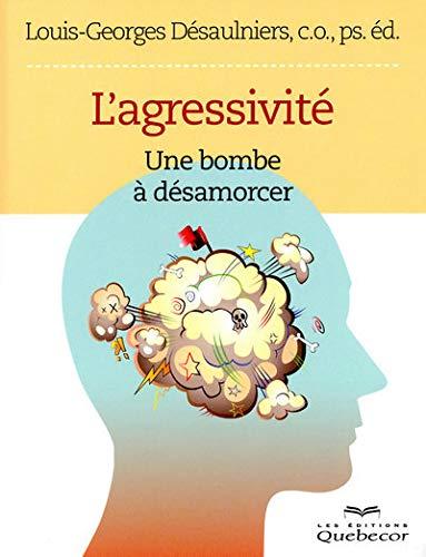 9782764015940: L'agressivit� : Une bombe � d�samorcer