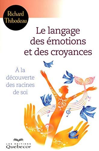 9782764017104: LE LANGAGE DES EMOTIONS ET DES CROYANCES