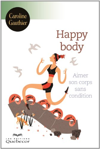 happy body: Gauthier, Caroline