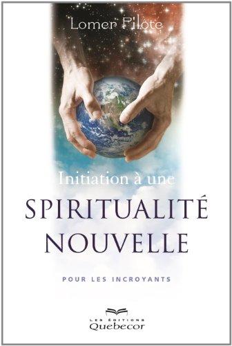9782764017937: Initiation a une Spiritualité Nouvelle