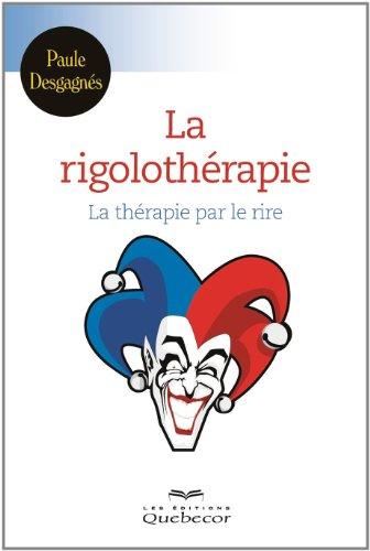 9782764017968: La Rigolotherapie