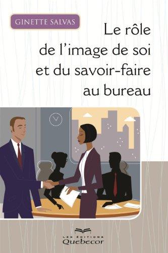 9782764018057: le role de l'image de soi et du savoir-faire au bureau