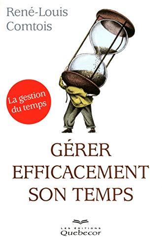 9782764018125: GERER EFFICACEMENT SON TEMPS