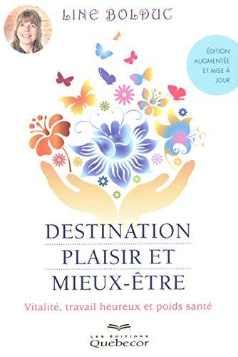Destination plaisir et mieux-être: Line Bolduc