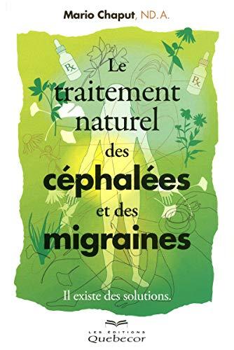 9782764018767: Le traitement des céphalées et des migraines