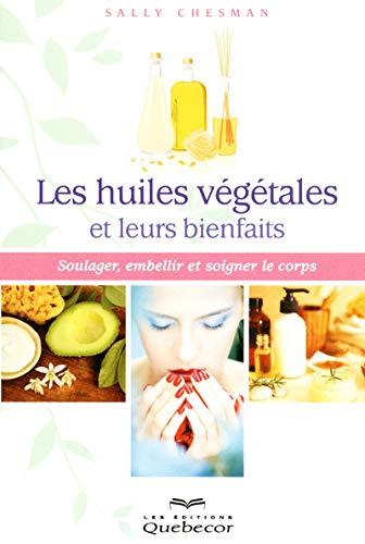 9782764018774: Les huiles végétales et leurs bienfaits