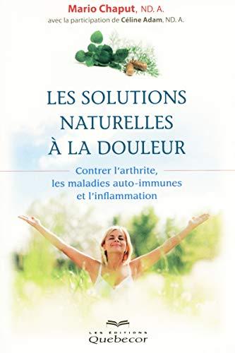 9782764019030: Les solutions naturelles à la douleur (Santé naturelle) (French Edition)