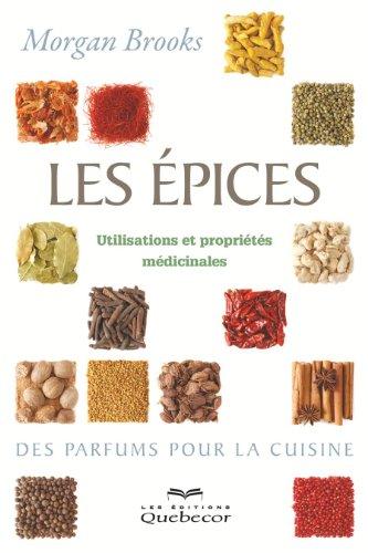 9782764019078: Les Epices, Utilisations et Proprietes Medicinales 2e ed.