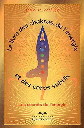 9782764019382: Le livre des chakras de l'énergie et des corps subtils