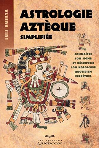 9782764019528: Astrologie aztèque simplifiée