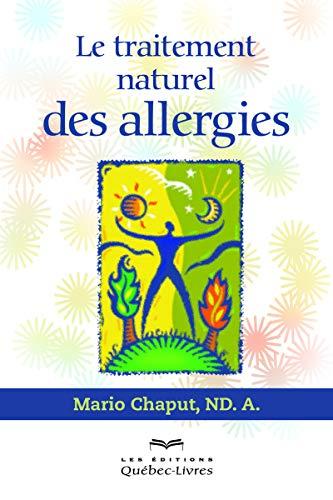 Le traitement naturel des allergies: Chaput, Mario