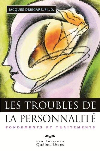 9782764020777: Les Troubles de la Personnalité. 3e ed. Fondements et Traitements