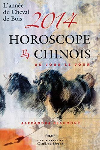 9782764021330: Horoscope chinois 2014 au jour le jour