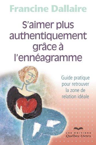 9782764022702: S'Aimer Plus Authentiquement Grace a l'Enneagramme Troisième Édition