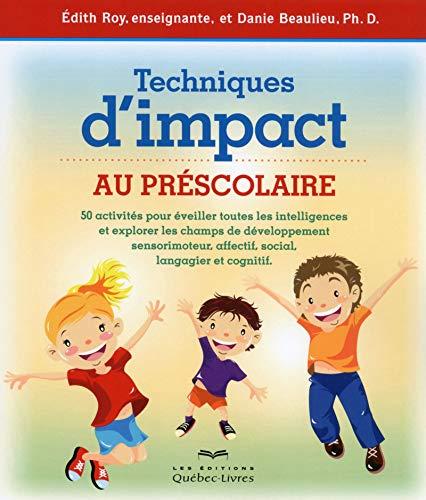 Techniques d'impact au préscolaire: Beaulieu, Danie
