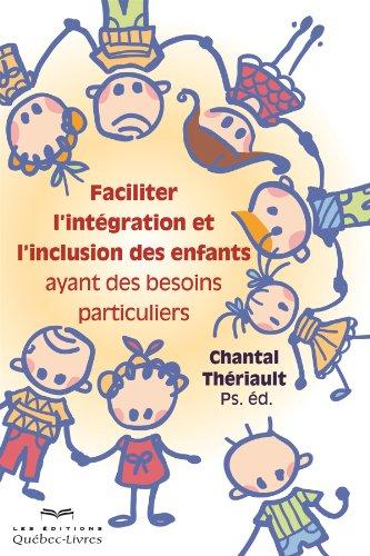 Faciliter l'intégration et l'inclusion des enfants ayant des besoins particuliers:...