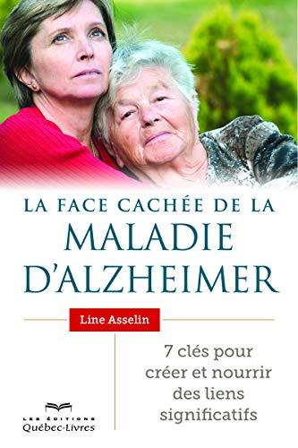 9782764023471: La face cachée de la maladie d'Alzheimer