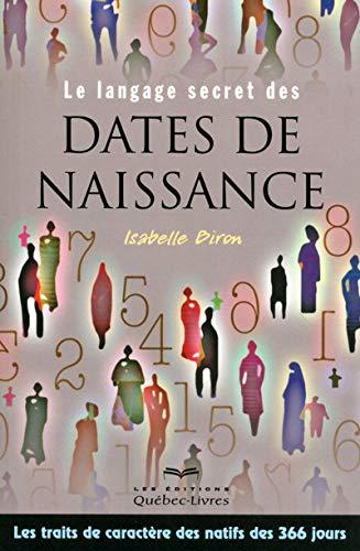 Le langage secret des dates de naissance: Biron, Isabelle