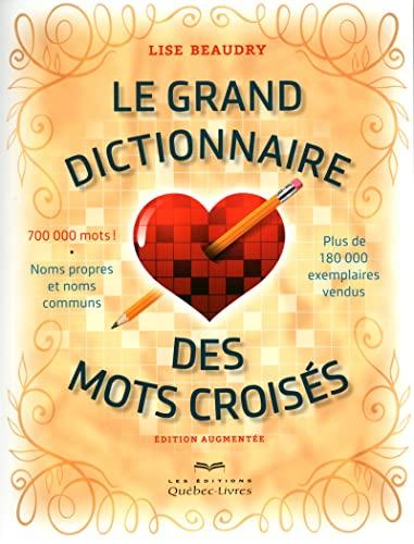 Le grand dictionnaire des mots croisés édition augmentée
