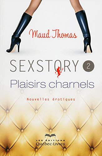 Sexstory 2 Plaisirs charnels (2): Maud Thomas