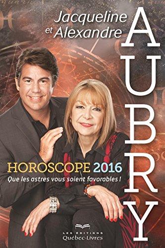 9782764024768: Horoscope 2016 : Que les Astres Vous Soient Favorables!