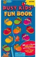 Busy Kids' Fun Book: Gloria Jaramillo