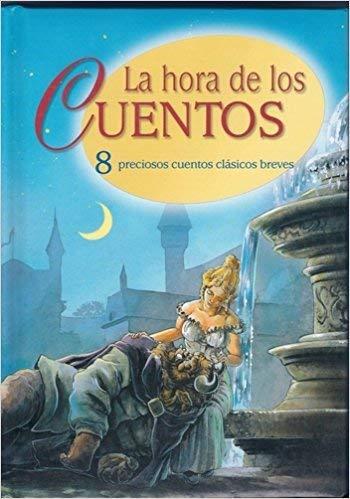 9782764116234: La Hora De Los Cuentos 8 Preciosos Cuentos Clasicos Breves