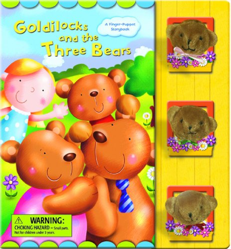 Goldilocks and the Three Bears (Finger Puppet Storybook series): Tormont Editors