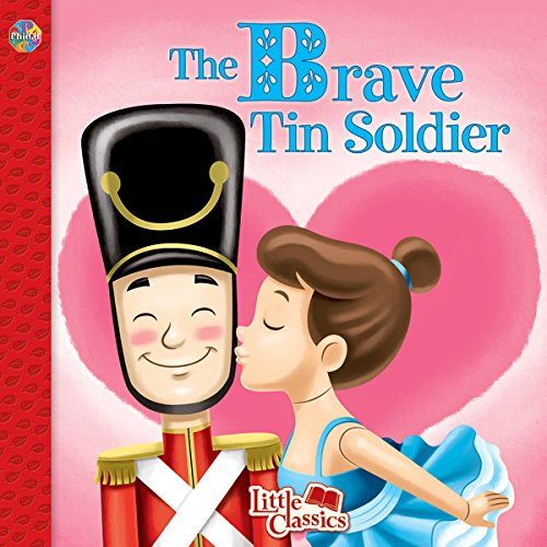The Brave Tin Soldier Little Classics: Phidal Publishing