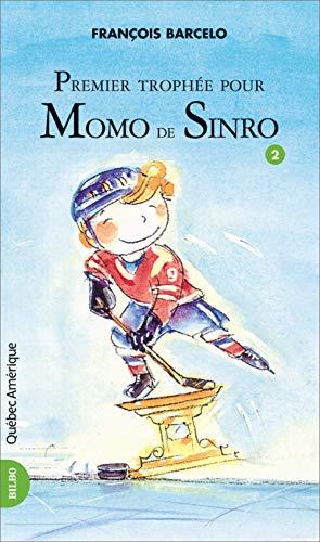 MOMO DE SINRO T.02 : PREMIER TROPHÉE POUR MOMO DE MOMO DE SINRO: BARCELO FRAN�OIS