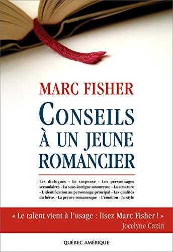 CONSEILS À UN JEUNE ROMANCIER: FISHER MARC