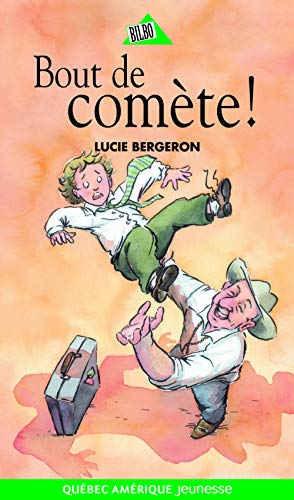 ABEL ET LÉO T.01 : BOUT DE COMÈTE !: BERGERON LUCIE