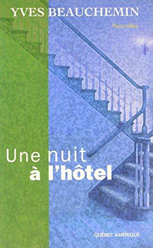 9782764401026: Une nuit à l'hôtel: Nouvelles (French Edition)