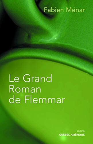 GRAND ROMAN DE FLEMMAR (LE): MÉNARD FABIEN