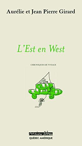 L'Est en West (French Edition): Jean-Pierre Girard