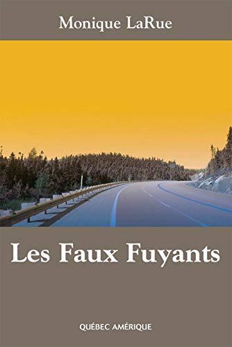 FAUX FUYANTS (LES): LARUE MONIQUE
