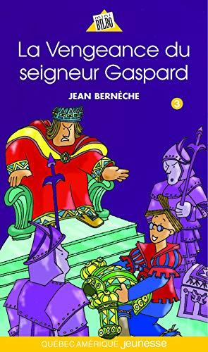 Vengeance du seigneur Gaspard La: JEAN BERN?CHE