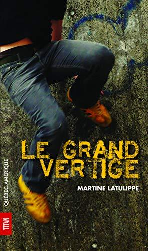Le Grand Vertige (French Edition): Latulippe, Martine