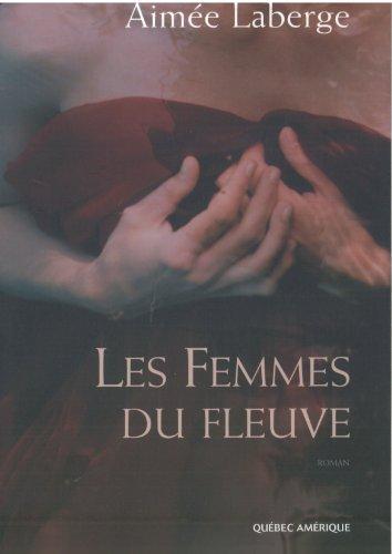 Femmes du fleuve: LaBerge Aimee