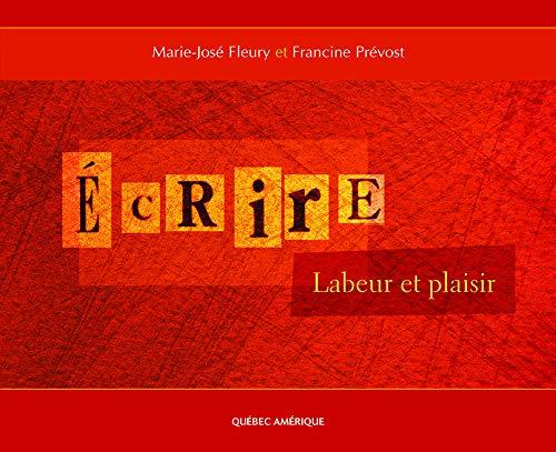 9782764403372: Écrire: Labeur et plaisir (French Edition)