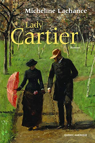 9782764403389: Lady Cartier [Paperback] by Lachance,Micheline