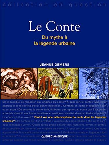 CONTE (LE) : DU MYTHE À LA LÉGENDE URBAINE: DEMERS JEANNE