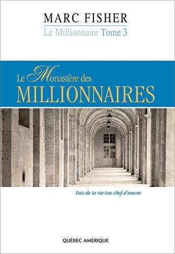 MONASTÈRE DES MILLIONNAIRES (LE) T.03: FISHER MARC