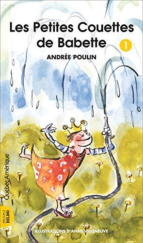 Les petites couettes de Babette 1: Poulin,Andr?e