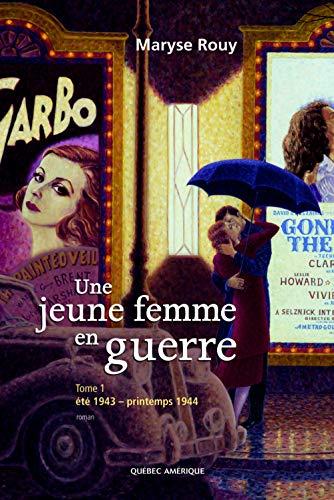 9782764405604: UNE JEUNE FEMME EN GUERRE T 01 ETE 1943 PRINTEMPS 1944