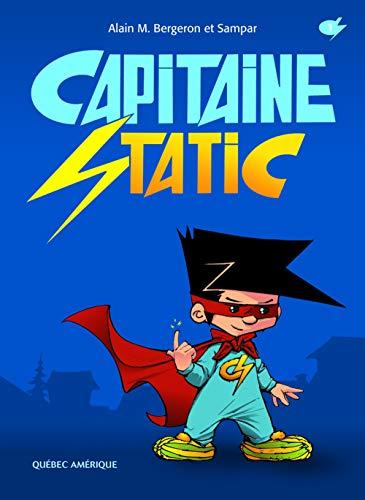 Capitaine Static 1: Alain M. Bergeron