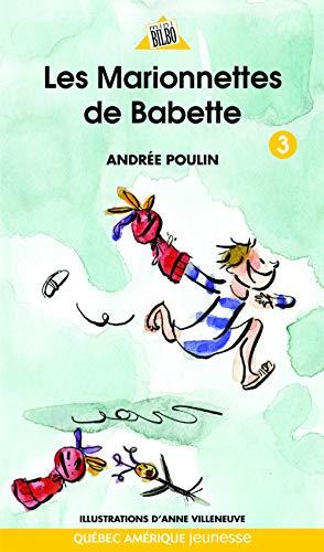 BABETTE T.03 : LES MARIONNETTES DE BABETTE: POULIN ANDR�E