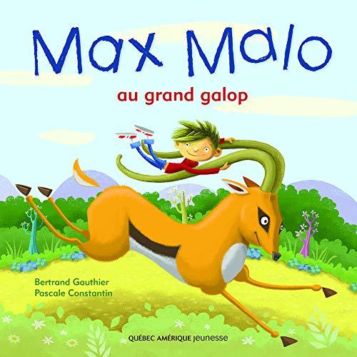 MAX MALO AU GRAND GALOP: GAUTHIER BERTRAND