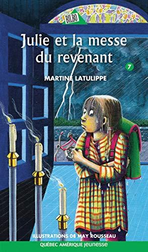 julie et la messe du revenant: Latulippe, Martine